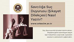 Savcılığa suç duyurusu (şikayet dilekçesi) nasıl yazılır?